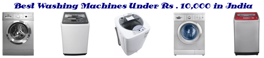 Top 10 Washing Machines under Rs 10000 in 2019