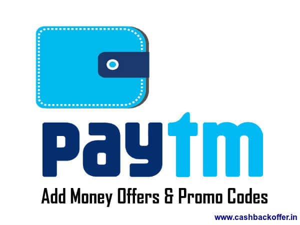 Paytm Add money offers and promo codes