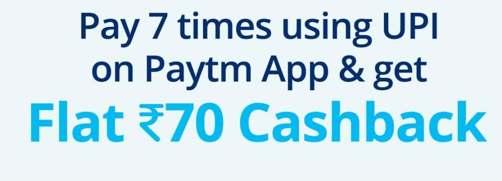 Paytm UPI Offers & Coupons July 2019: Earn up to Rs 700