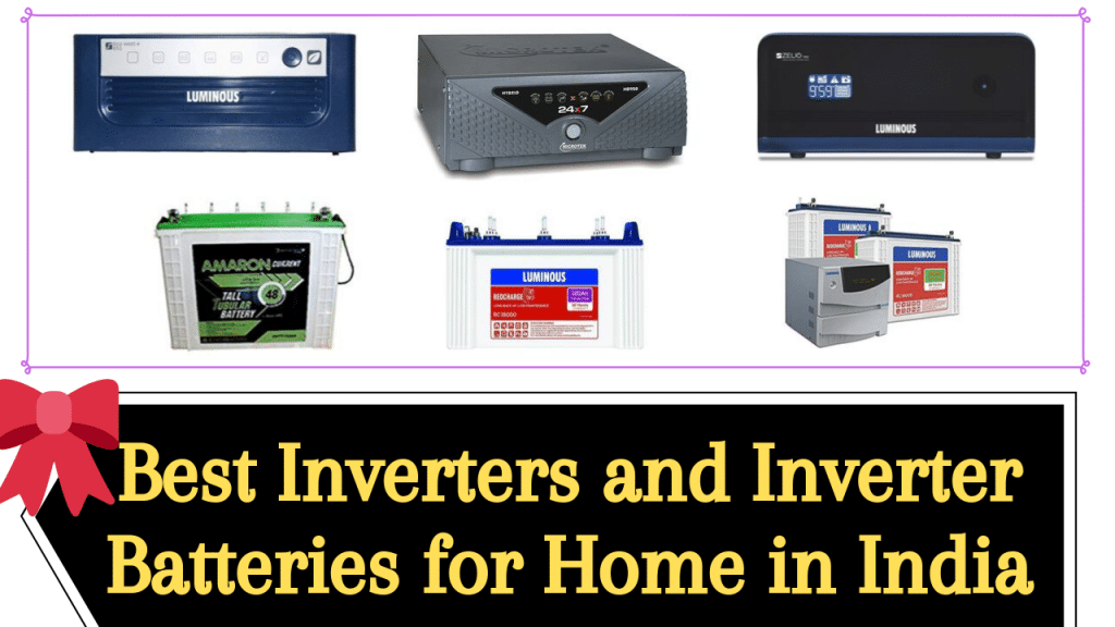 Best Inverter & Inverter Batteries for Home Use in India