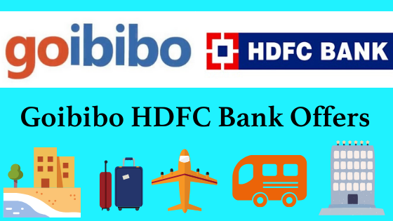 Goibibo Hdfc Bank Offers 2021 Discounts On Flights And Hotels