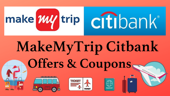 MakeMyTrip Citibank Offers and coupons