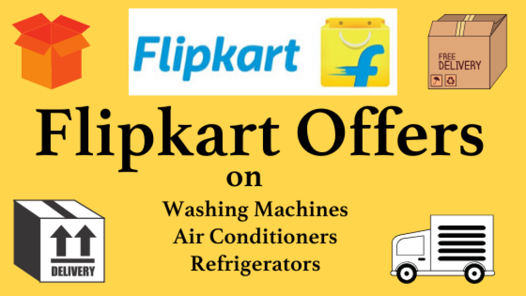 Flipkart Offers on Washing Machines, ACs & Refrigerators