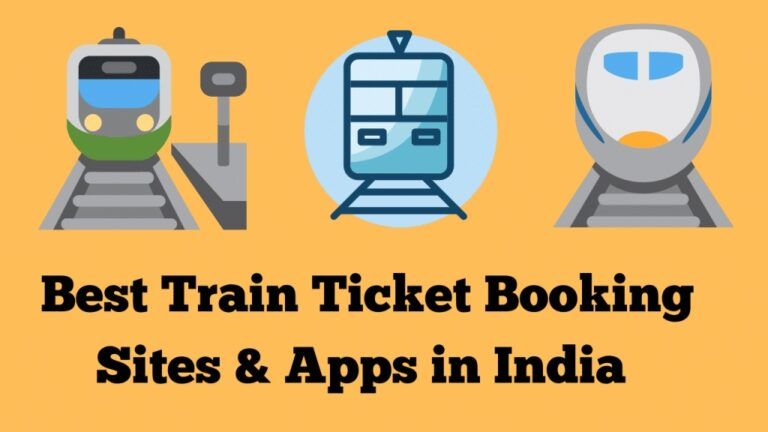 Best Sites and Apps to Book Train Tickets in India