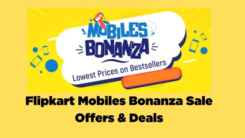 The Flipkart Mobiles Bonanza Sale