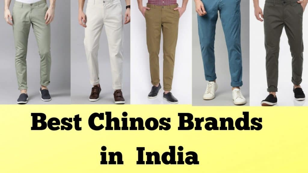 Best Chinos Brands in India