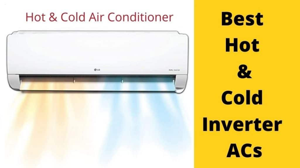 Best Hot and Cold Inverter ACs in India