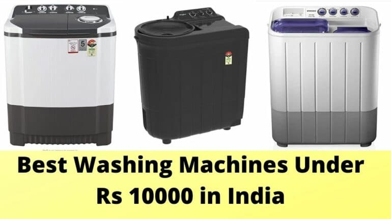 Top 10 and Best Washing Machines Under 10000 in India